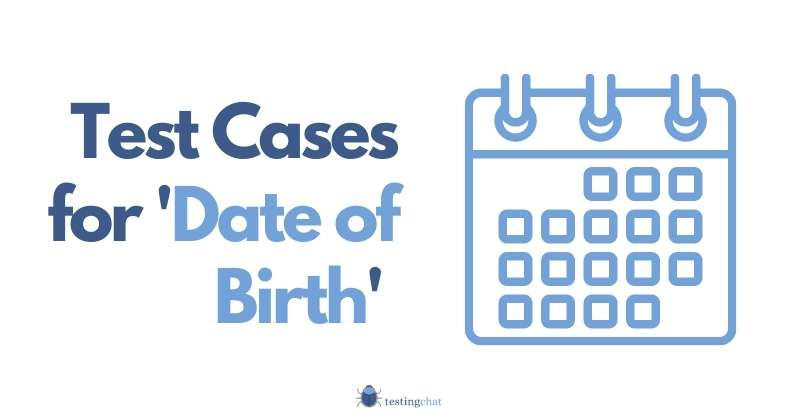 Test cases for Date of Birth featured image 800x419